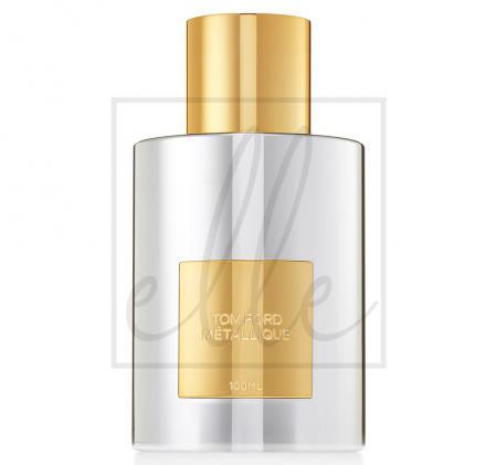 Tom ford metallique eau de parfum - 100ml